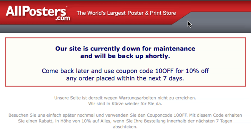 AllPosters give all visitors during maintenance a coupon code so they will come back.