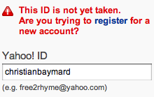 Yahoo does a good job of letting the user know the username does not exist, and even suggest they register for it.